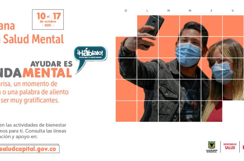 Haz parte de la Semana Distrital de la Salud Mental, del 10 al 17 de octubre